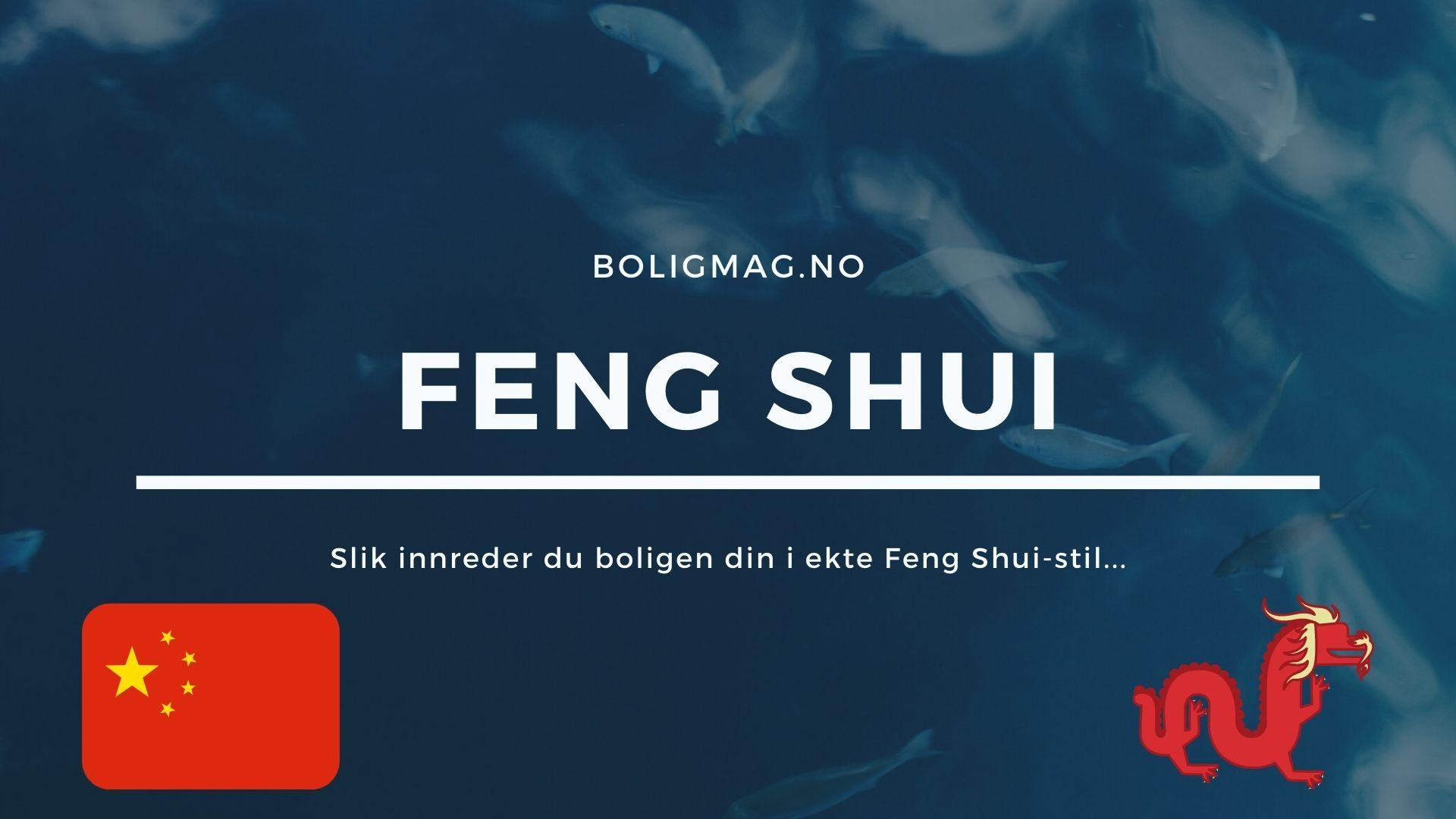 Feng Shui – Alt du må vite om å skape harmoni i boligen
