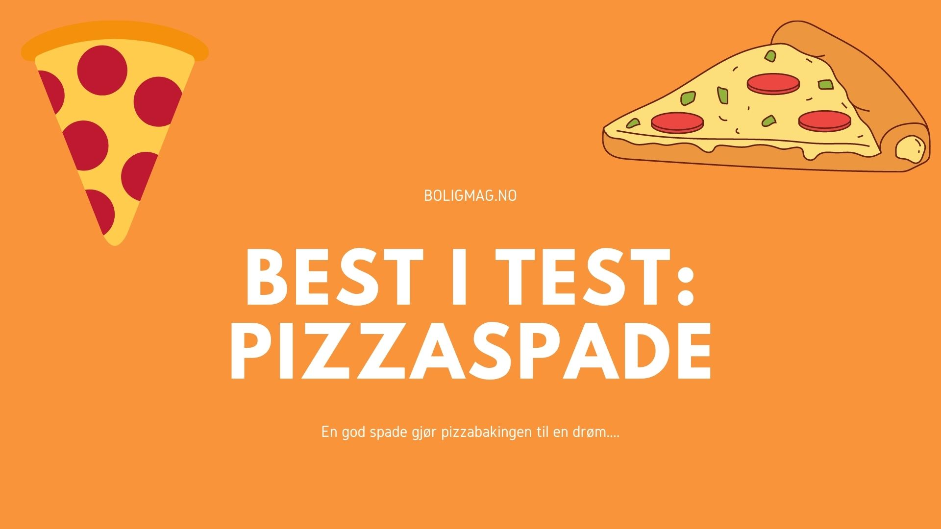 Pizzaspade test: 5 praktiske spader for en perfekt pizza